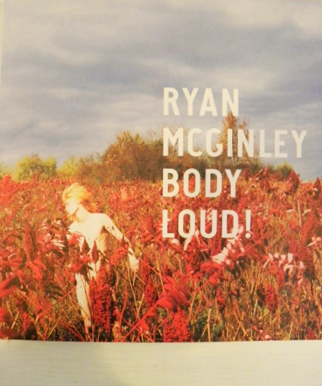 RYAN MCGINLEY BODY LOUD!